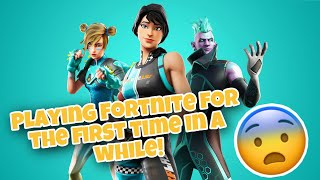 PLAYING FORTNITE FOR THE FIRST TIME IN A WHILE...