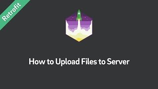 Retrofit Tutorial — How to Upload Files to Server