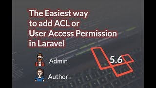 How to Add User Access Control List ( ACL ) in Laravel 5.6  - The Easiest Way