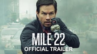 Mile 22 - Official Redband Trailer #2 - In Cinemas Now