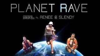 Planet Rave - S3RL ft Renee & Slendy