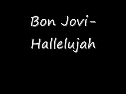 Hallelujah- Bon Jovi