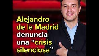 Alejandro De La Madrid denuncia una