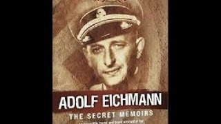 Adolf Eichmann's memoires (Nederlands ondertiteld)
