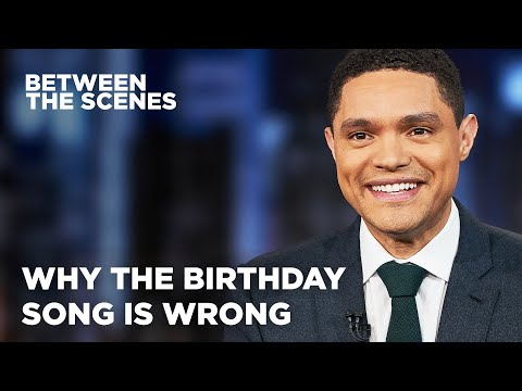 The Happy Birthday Song Sounds Like a Death Song - Between the Scenes   The Daily Show