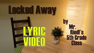 Video Locked Away (LYRIC VIDEO) - Mr. Riedl's 5th Graders download MP3, 3GP, MP4, WEBM, AVI, FLV Oktober 2018