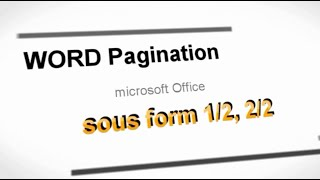 Comment faire une pagination sous forme 1/2 , 2/2 Microsoft office Word ?