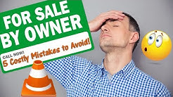 For Sale by Owner 5 Costly Mistakes to Avoid!