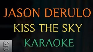 Jason Derulo - Kiss The Sky (Instrumental KARAOKE)