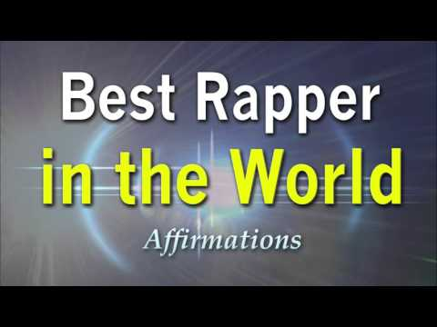 Best Rapper In the World - Best Rapper Alive! - Super-Charged Affirmations