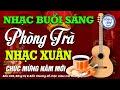 Nhạc Xuân Không Lời Nghe Buổi Sáng | Hòa Tấu Rumba Xuân | Nhạc Guitar Phòng Trà 2021