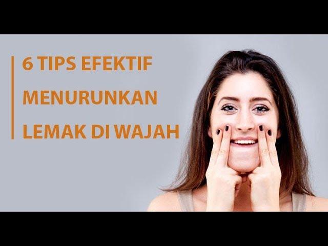 6 Tips Efektif untuk Menurunkan Lemak di Wajah Anda