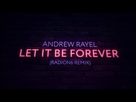 Andrew Rayel - Let It Be Forever (Radion6 Extended Remix)