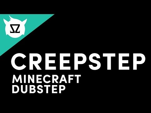 Steve Duzz - Creepstep (Minecraft Dubstep)