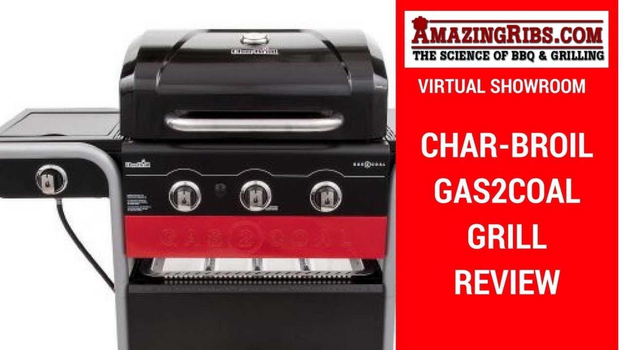 What You Need To Know About The Char Broil Gas2coal Grill Pt 1