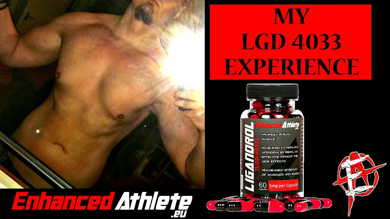 My LGD 4033 Experience ENHANCED ATHLETE LIGANDROL SARM Review