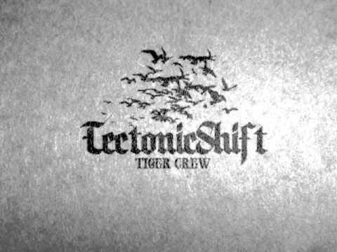 Tiger Crew - Tectonic Shift