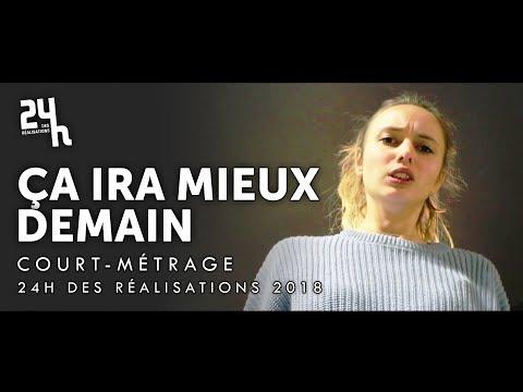CA IRA MIEUX DEMAIN (Court Métrage - 24h des Réalisations de Cannes 2018)
