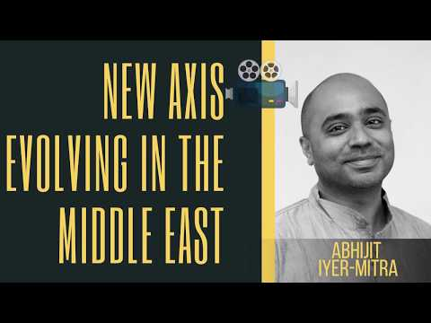 with-abhijit-iyer-mitra-on-new-axis-evolving-in-middle-east