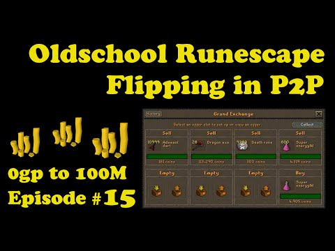 "[OSRS] Oldschool Runescape Flipping in P2P [0 - 100M] - Episode #15 - YOU DON""T NEED FANCY ITEMS"