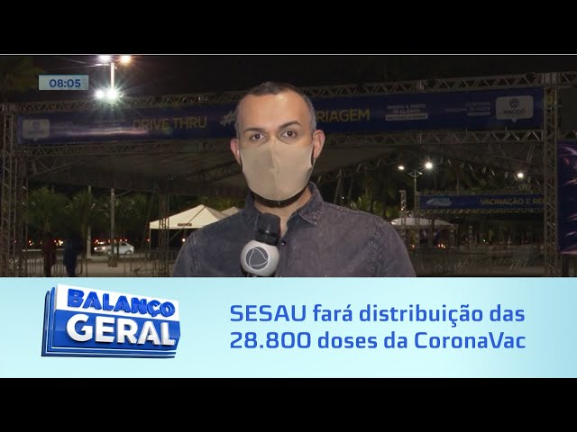 Vacinação: SESAU fará distribuição das 28.800 doses da CoronaVac