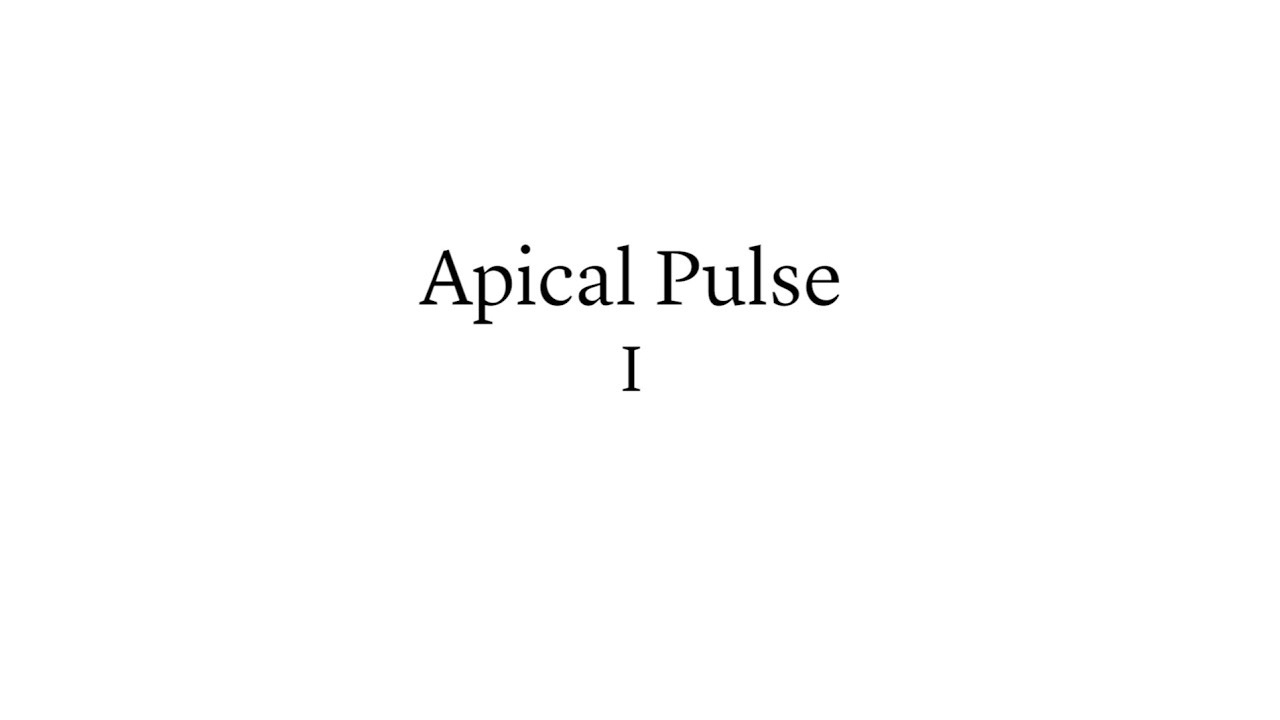 Apical Pulse – Vital Sign Measurement Across the Lifespan