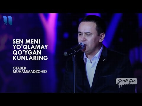 Otabek Muhammadzohid - Sen meni yo'qlamay qo'ygan kunlaring (jonli ijro)