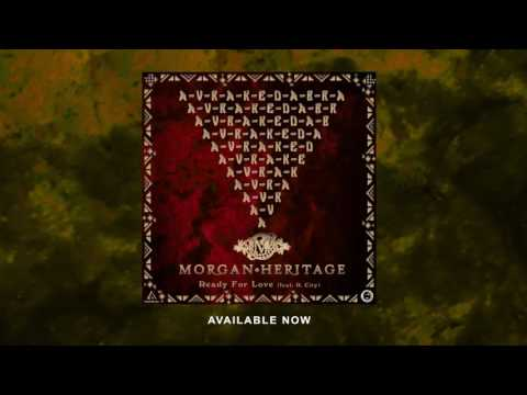 Morgan Heritage - Ready For Love (feat. R. City)