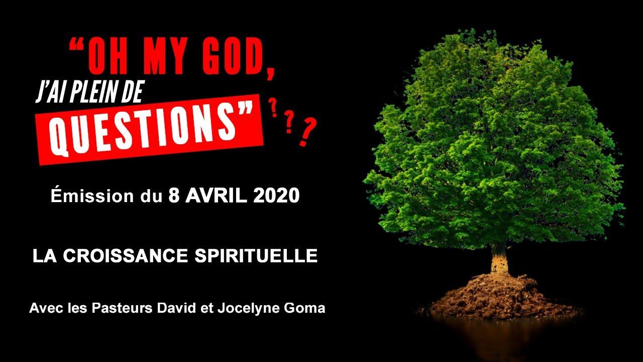 La croissance spirituelle [08 avril 2020]