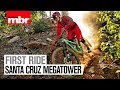 Santa Cruz Megatower | First Look | Mountain Bike Rider