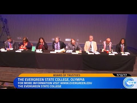 Evergreen State College, Board of Trustees meeting, 7/12/2017