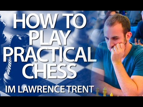 Playing Practically: Get Better Results & Higher Rating! - CHESS24