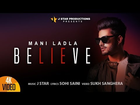 BELIEVE || MANI LADLA || J STAR || Full Official Video | J STAR Productions