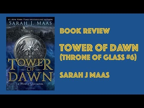Tower Of Dawn (Throne of Glass #6) by Sarah J Maas (Book Review)