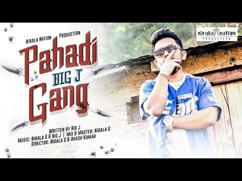 🔥 PAHADI GANG - BIG J 🔥 MODERN PAHADI RAP 🔥 Nirala Nation Production