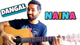 Naina Guitar Chords Lesson Dangal