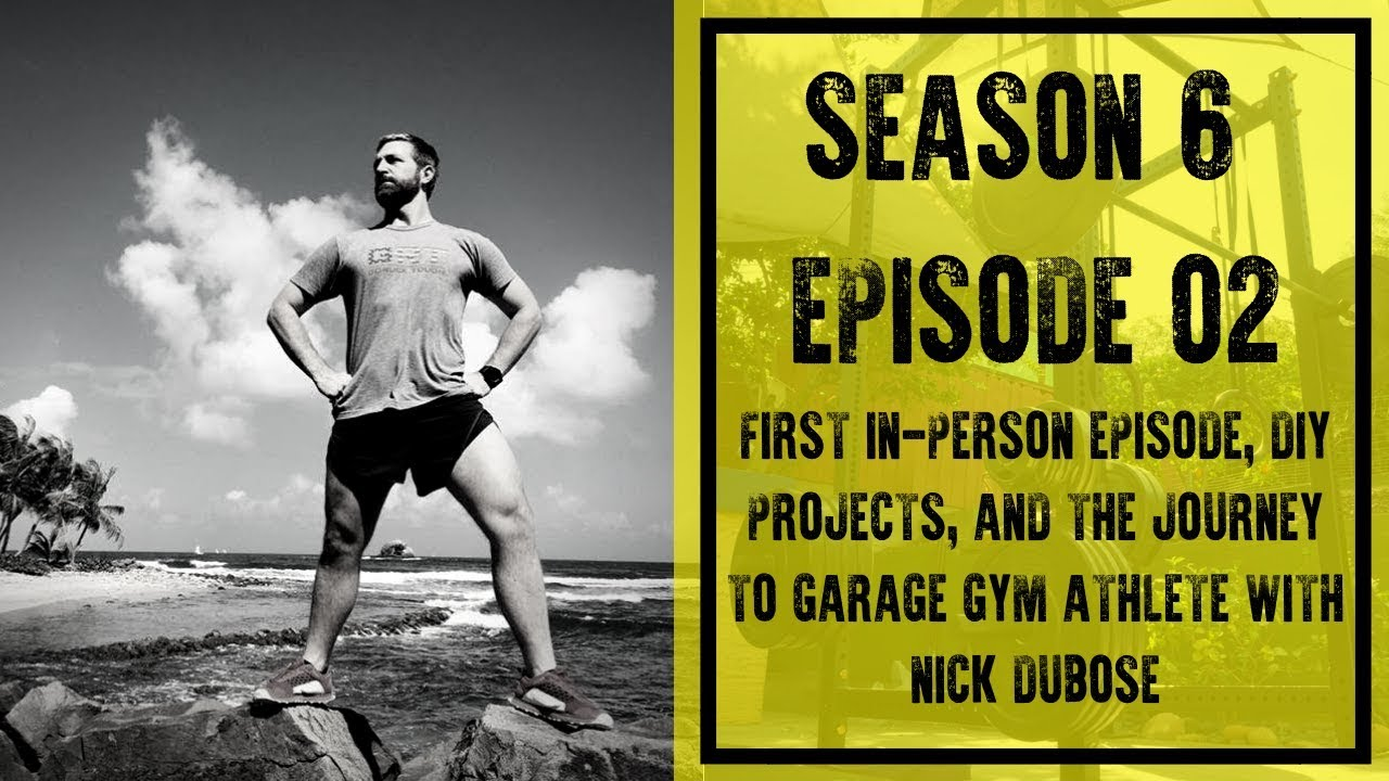 First in person episode diy projects and the journey to garage gym