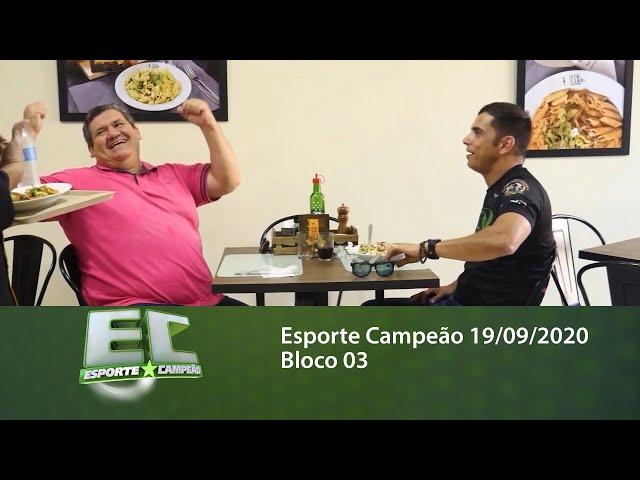 Esporte Campeão 19/09/2020 - Bloco 03