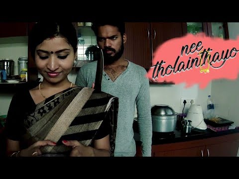 Nee Tholainthayo - New Tamil Short Film 2018