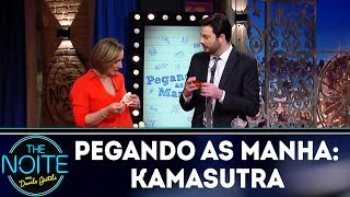 Pegando as Manha: Kamasutra | The Noite (28/12/17)