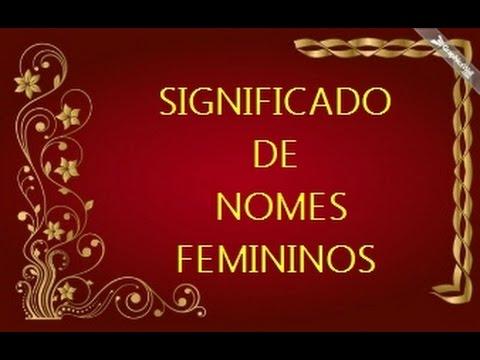 DESCUBRA A ORIGEM E O SIGNIFICADO DOS NOMES FEMININOS
