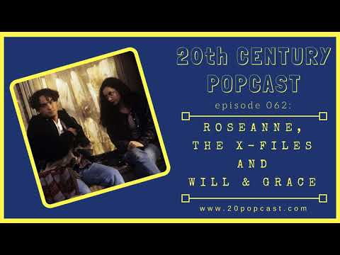 062 ROSEANNE, THE X-FILES AND WILL & GRACE