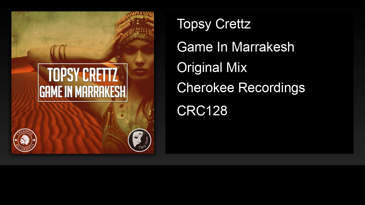 Topsy Crettz - Game In Marrakesh (Original Mix)