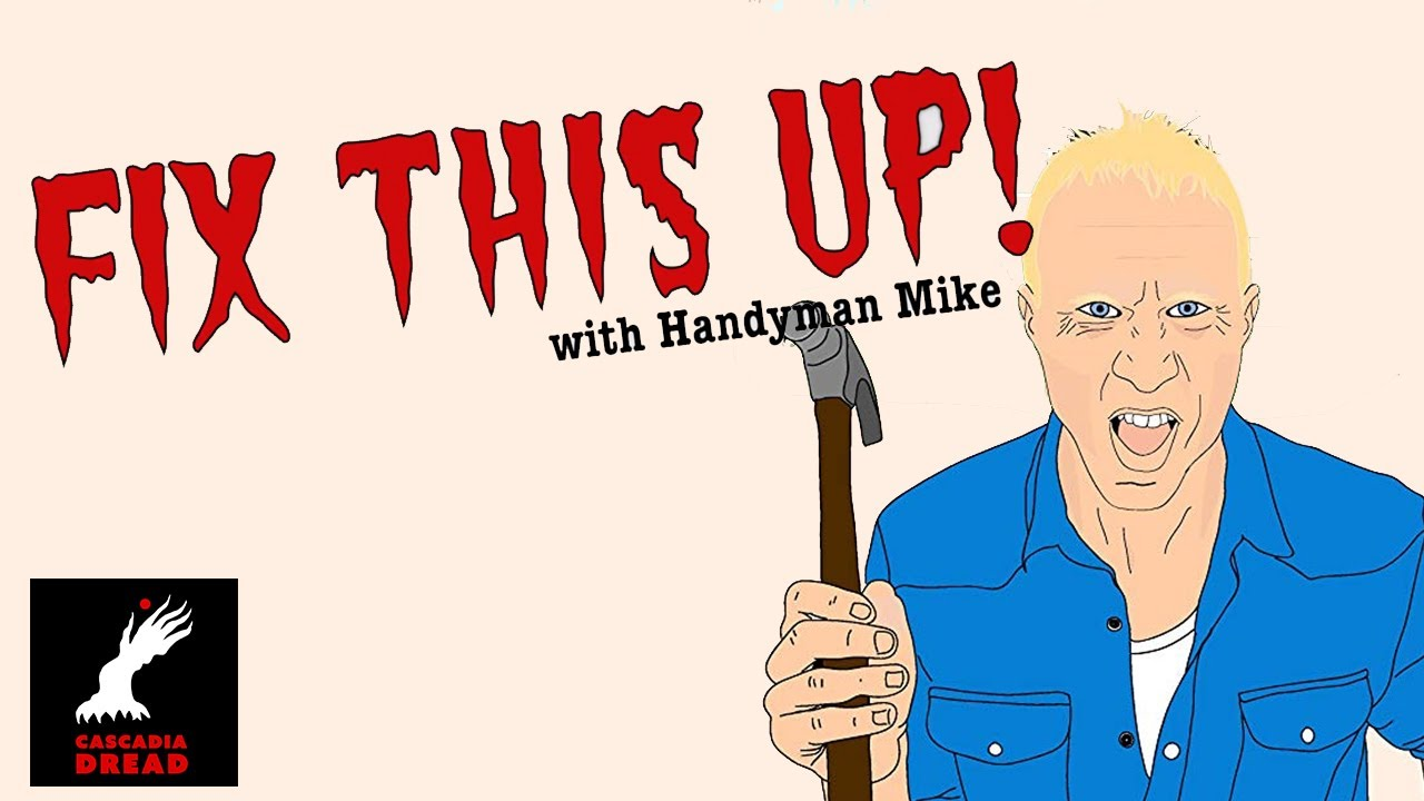 Fix This Up with Handyman Mike - Short Horror Comedy Film