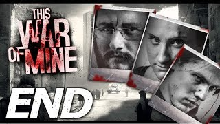 This War of Mine: Ruthless Renegades - END