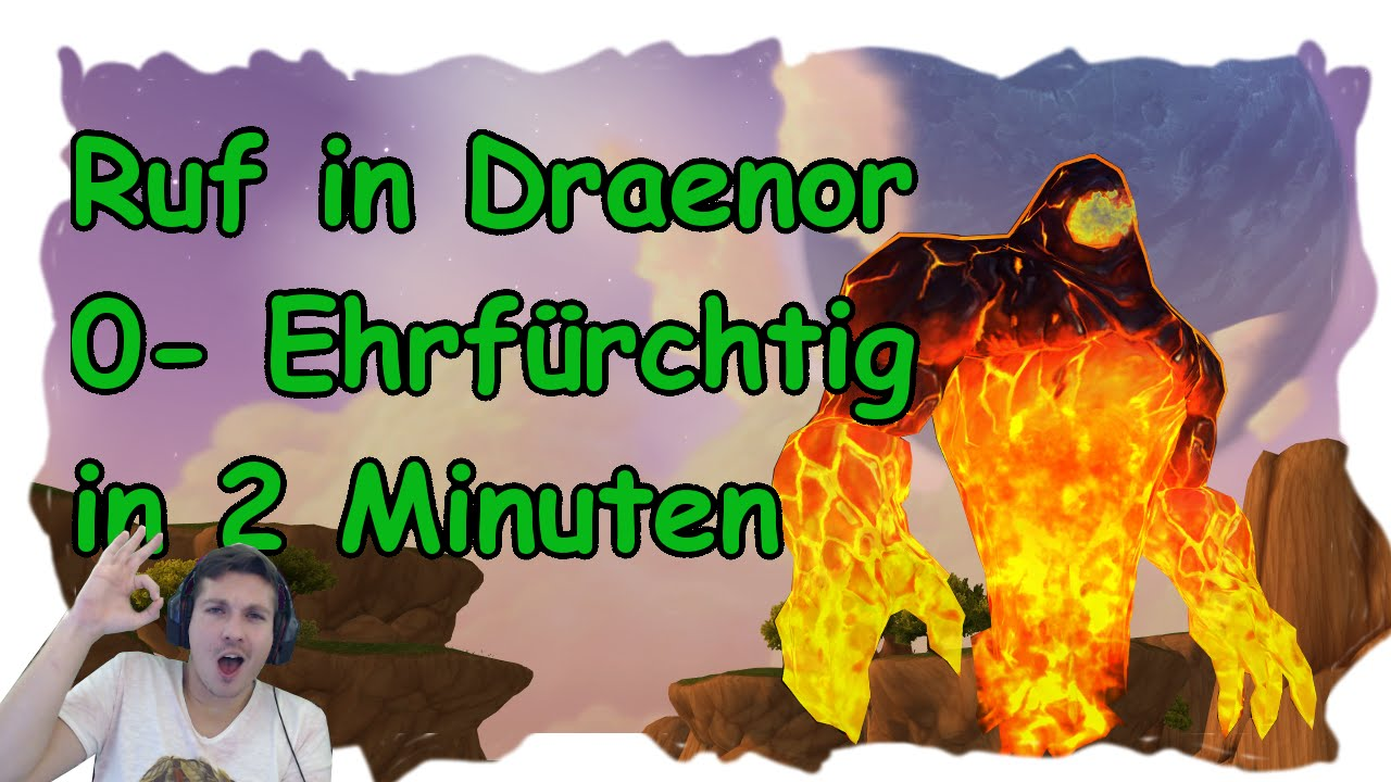 Draenor Ruf in 2 Minuten Ehrfürchtig - YouTube