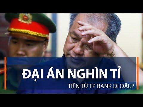 Đại án Nghìn Tỉ: Tiền Từ TP Bank đi đâu? | VTC1