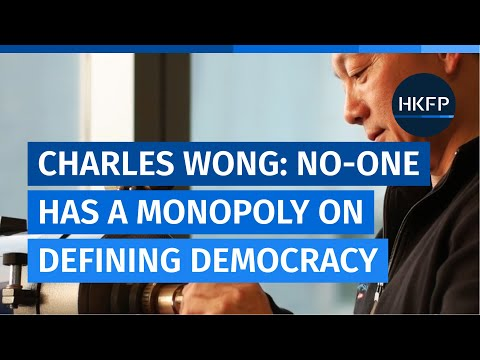 No-one has a monopoly on defining democracy, says Charles Wong of the new pro-Beijing Bauhinia Party