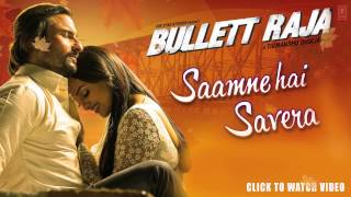 Saamne Hai Savera Full Song (Audio) Bullett Raja | Saif Ali Khan, Sonakshi Sinha