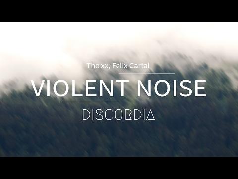 The xx - Violent Noise - Felix Cartal Remix